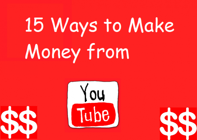 15 ways to make money from YouTube