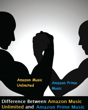 difference between Amazon Music Unlimited and Amazon Prime Music