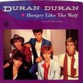 Duran Duran – Hungry Like the Wolf