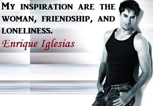 Brainy quotes of Enrique Iglesias