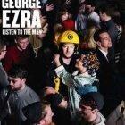 George Ezra – Listen to the Man