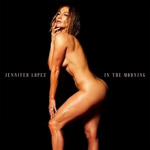 In The Morning – Jennifer Lopez