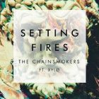 Setting Fires – The Chainsmokers feat. XYLØ