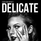 Delicate – Taylor Swift