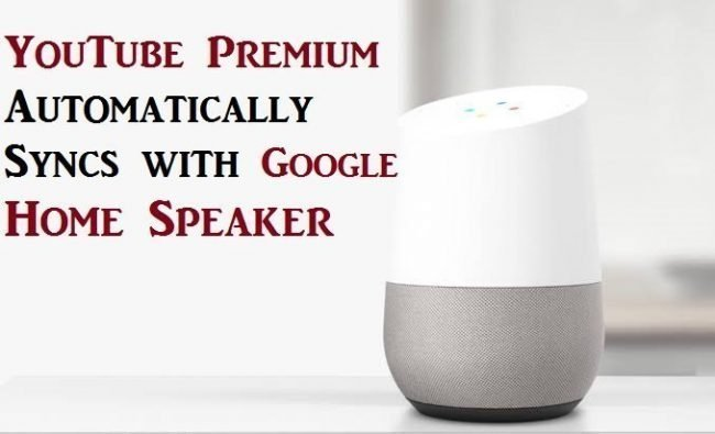 YouTube Premium is the perfect match for Google Home Speaker