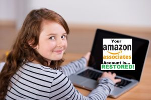 your amazon associates account has been  restored