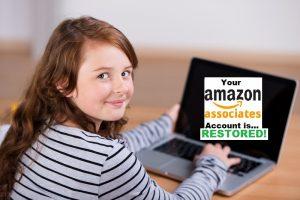 your amazon associates account has been  restored