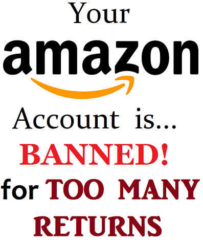 Your amazon account has been banned for too many returns