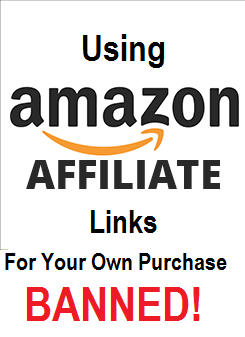 using amazon affiliate links for your own purchase, banned