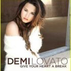 Give Your Heart a Break – Demi Lovato – Unbroken