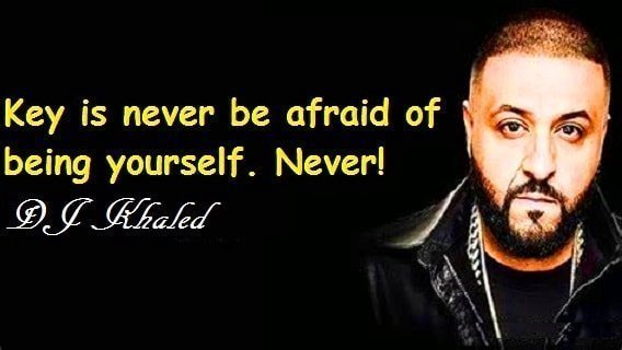 Quotes of DJ Khaled