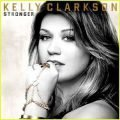 (Stronger) What Doesn't Kill You – Kelly Clarkson