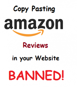 copy pasting amazon affiliate reviews, banned