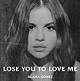 Lose you to love me by Selena Gomez streams on amazon music unlimited, spotify and deezer